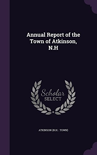 Annual Report of the Town of Atkinson, N.H