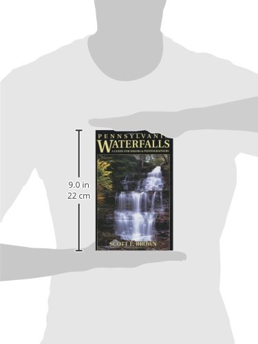 Pennsylvania Waterfalls: A Guide for Hikers & Photographers: A Guide for Hikers and Photographers
