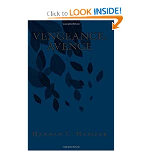Vengeance: Avenge: We Cannot have a Traitor for a Ruler by Hannah C. Hassler