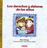 Los Derechos y Deberes de Los Ninos (Spanish Edition)