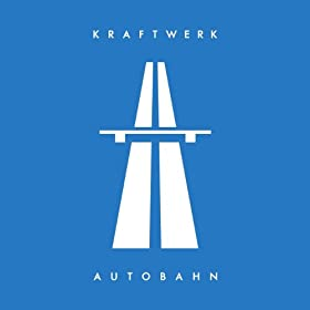 Autobahn (2009 Digital Remaster)