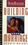 Building Your Marriage (Family Life Homebuilders Couples (Regal)) (0830716130) by Dennis Rainey