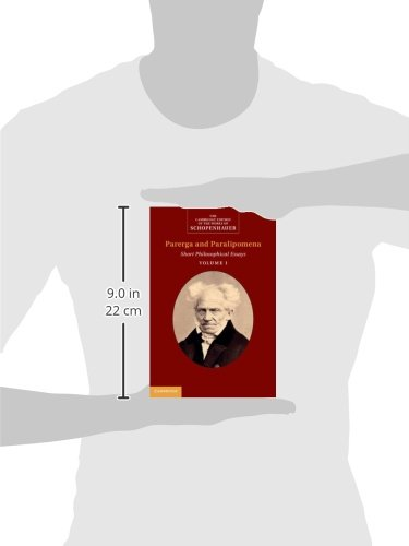 Schopenhauer: Parerga and Paralipomena: Volume 1: Short Philosophical Essays (The Cambridge Edition of the Works of Schopenhauer)