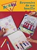 Souvenirs de ma famille: (Family Unit), Level 1 (Acti-Vie) (French Edition)