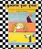 9 Months, 1 Day, 1 Year: A Guide to Pregnancy, Birth, and Babycare (0060904003) by Marzollo, Jean