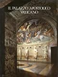 img - for Il Palazzo apostolico vaticano (Chiese monumentali d'Italia e palazzi apostolici) (Italian Edition) book / textbook / text book