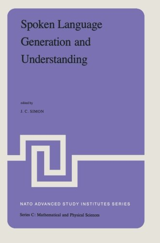 Spoken Language Generation and Understanding: Proceedings of the NATO Advanced Study Institute held at Bonas, France, Ju
