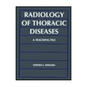 Radiology of Thoracic Diseases: A Teaching File (The teaching file)