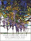 img - for Louis Comfort Tiffany and Laurelton Hall- An Artist's Country Estate book / textbook / text book