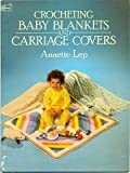 img - for Crocheting Baby Blankets and Carriage Covers (Dover needlework series) book / textbook / text book