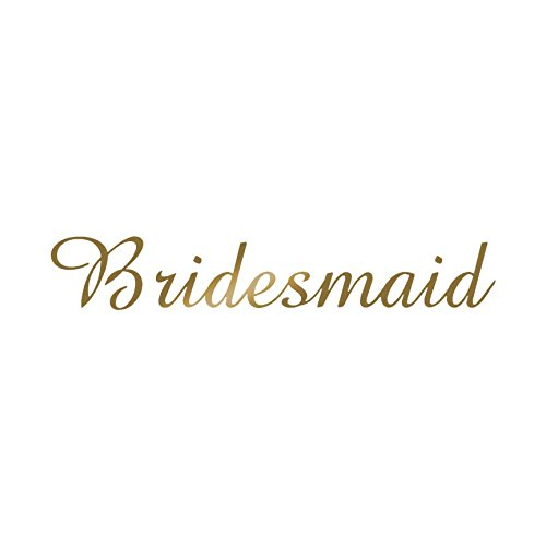 Bridesmaid – Vinyl Decal Sticker – 9″ x 1.5″ – Gold