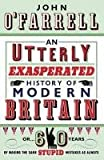 An Utterly Exasperated History Of Modern Britain (0385616236) by John O'Farrell