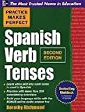 Practice Makes Perfect Spanish Verb Tenses 2nd (second) edition Text Only Dorothy Richmond