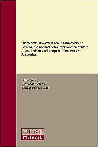 International Investment Law in Latin America / Derecho Internacional de Las Inversiones En America Latina: Problems and Prospects / Problemas y Persp (Nijhoff International Investment Law)