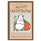 Out of the Trap: Selected Lectures of Alan W. Watts (0897081471) by Watts, Alan W.