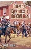 Catesby , Eyewitness to the Civil War