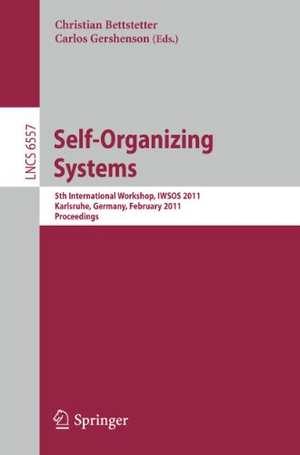 Self-Organizing Systems: 5th International Workshop, IWSOS 2011, Karlsruhe, Germany, February 23-24, 2011, Proceedings (Lecture Notes in Computer ... Networks and Telecommunications)