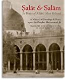 Salat & Salam: In Praise of Allah's Most Beloved: A Manual of Blessings & Salutations on the Prophet