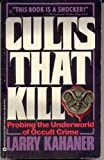 Cults That Kill: Probing the Underworld of Occult Crime (0446356379) by Kahaner, Larry
