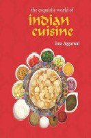 the exquisite world of Indian Cuisine by Uma Aggarwal