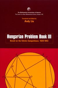 HUNGARIAN PROBLEM BOOK III: BASED ON THE EOTVOS COMPETITIONS: 1929-1943