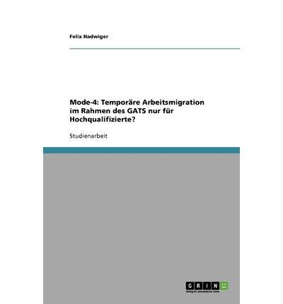 by-hadwiger-felix-author-mode-4-temporare-arbeitsmigration-im-rahmen-des-gats-nur-fur-hochqualifizie