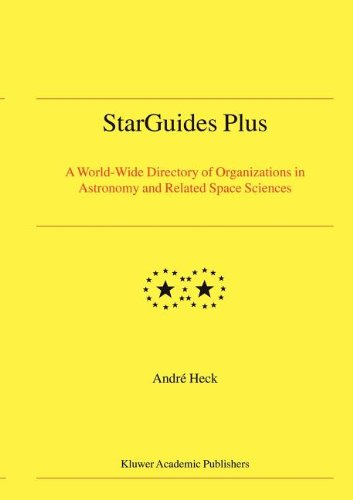 Starguides Plus: A World-Wide Directory Of Organizations In Astronomy And Related Space Sciences (Developments In Hydrobiology S)