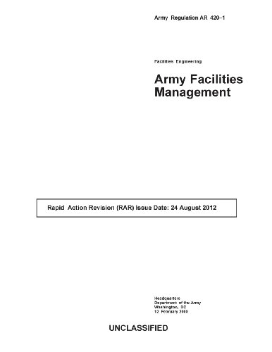 Army Regulation Ar 420-1 Facilities Engineering  Army Facilities Management  August 2012