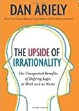 The Upside of Irrationality 1st (first) edition Text Only