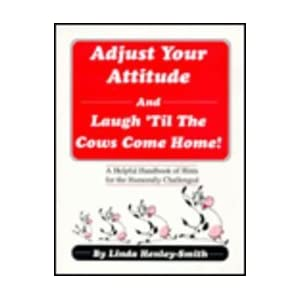 Adjust Your Attitude and Laugh 'Til the Cows Come Home