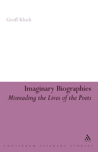 Imaginary Biographies: Misreading the Lives of the Poets (Continuum Literary Studies)