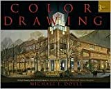 img - for Color Drawing: Design Drawing Skills and Techniques for Architects, Landscape Architects, and Interior Designers 3th (third) edition Text Only book / textbook / text book