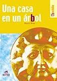 Una Casa En El Arbol (Coleccion Libros De Mochila) (Spanish Edition)
