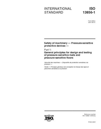 ISO 13856-1:2001, Safety of machinery - Pressure-sensitive protective devices - Part 1: General principles for design and testing of pressure-sensitive mats and pressure-sensitive floors