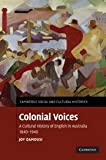 img - for Colonial Voices: A Cultural History of English in Australia, 1840-1940 (Cambridge Social and Cultural Histories) book / textbook / text book