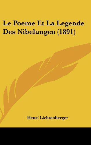 Le Poeme Et La Legende Des Nibelungen (1891)