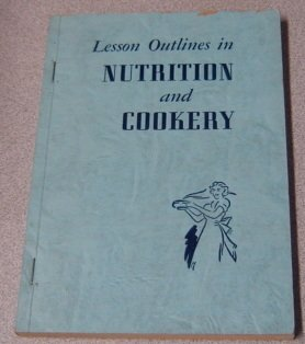 Lesson Outlines In Nutrition And Cookery