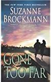Gone Too Far (0345456939) by Brockmann, Suzanne