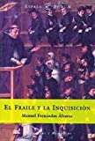 img - for El fraile y la inquisici?n book / textbook / text book