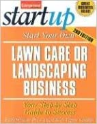 Start Your Own Lawn Care or Landscaping Business (Entrepreneur Magazine's Start-Up)