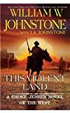 This Violent Land (A Smoke Jensen Novel of the West)