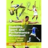 Stability, Sport, and Performance Movement: Great Technique without Injuryby Joanne Elphinston