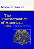 The Transformation of American Law, 1780-1860 (Studies in Legal History) (0674903706) by Morton J. Horwitz