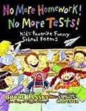 No More Homework! No More Tests! Kid's Favorite Funny School Poems (0590032291) by Bruce Lansky