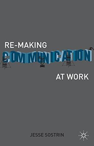 Re-Making Communication at Work [Sostrin, J.] (Tapa Dura)