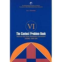 THE CONTEST PROBLEM BOOK VI: AMERICAN HIGH SCHOOL MATHEMATICS EXAMINATIONS 1989-1994