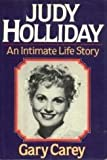 Judy Holliday: An Intimate Life Story (0872237575) by Gary Carey