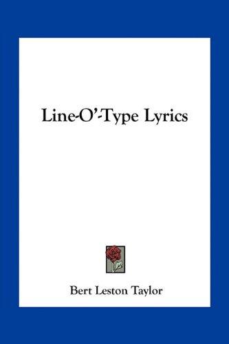 Line-O'-Type Lyrics