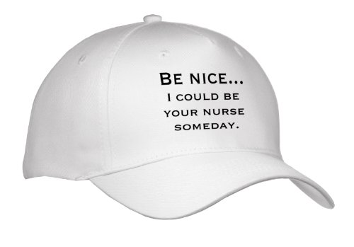 EvaDane - Funny Quotes - Be nice...Nurse, Nursing - Caps