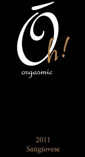 2011 Oh! Orgasmic Sangiovese 750 Ml